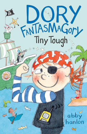 Dory Fantasmagory: Tiny Tough by Abby Hanlon